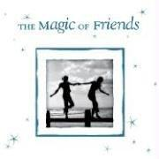 Cover of: The Magic of Friends