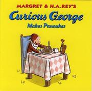 Cover of: Curious George Makes Pancakes | H. A. Rey
