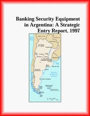 Cover of: Banking Security Equipment in Argentina | The Manufacturing Research Group
