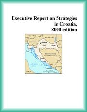 Cover of: Executive Report on Strategies in Croatia, 2000 edition (Strategic Planning Series) | Croatia Research Group