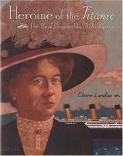 Cover of: Heroine of the Titanic: The Real Unsinkable Molly Brown