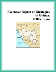 Cover of: Executive Report on Strategies in Guinea, 2000 edition (Strategic Planning Series) | The Guinea Research Group