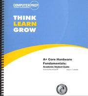 Cover of: Think Learn Grow w/CD (A+ Core Hardware Fundamentals: Academic Student Guide) | COMPUTERPREP
