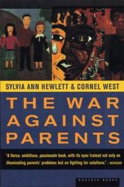 Cover of: The War Against Parents: What We Can Do for America's Beleaguered Moms & Dads