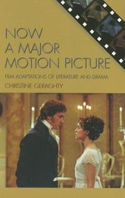 Cover of: Now a Major Motion Picture: Film Adaptations of Literature and Drama (Genre and Beyond: a Film Studies Series) | Christine Geraghty