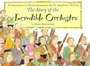 Cover of: The Story of the Incredible Orchestra