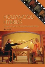 Cover of: Hollywood Hybrids: Mixing Genres in Contemporary Films (Film Studies: Genre and Beyond) | Ira Jaffe