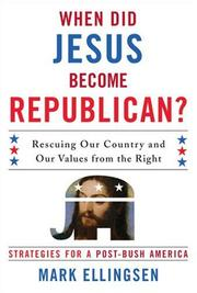 Cover of: When Did Jesus Become Republican?