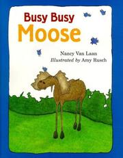 Cover of: Busy, busy Moose | Nancy Van Laan