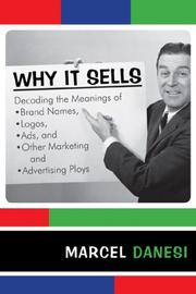 Cover of: Why it sells: decoding the meanings of brand names, logos, ads, and other marketing and advertising ploys