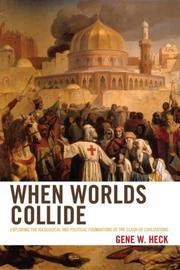 Cover of: When Worlds Collide: Exploring the Ideological and Political Foundations of the Clash of Civilization
