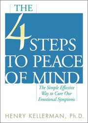 Cover of: The 4 Steps to Peace of Mind: The Simple Effective Way to Cure Our Emotional Symptoms