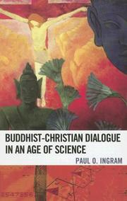 Cover of: Buddhist-Christian Dialogue in an Age of Science | Ingram Paul