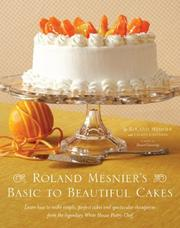 Cover of: Roland Mesnier's Basic to Beautiful Cakes