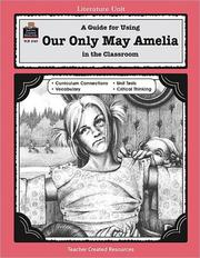 Cover of: A Guide for Using Our Only May Amelia in the Classroom (Literature Units) | ALLISON GRISWOLD