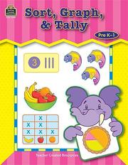 Cover of: Sort, Graph, & Tally (Right Start Series) | AMY DECASTRO