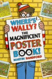Cover of: Where's Wally? The Magnificent Poster Book