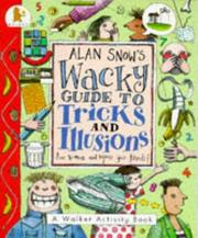 Cover of: Alan Snow's wacky guide to tricks and illusions