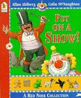 Cover of: Put on a Show (Red Nose Collection)