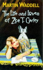 Cover of: The Life and Loves of Zoe T.Curley