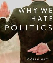 Cover of: Why We Hate Politics (Polity Short Introductions)