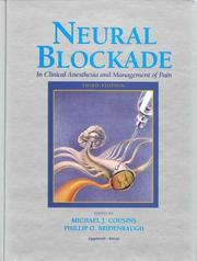 Cover of: Neural blockade in clinical anesthesia and management of pain |
