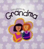 Cover of: Cos You're My Grandma (Girlz)