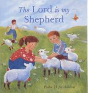 Cover of: The Lord Is My Shepherd: Psalm 23 for Children