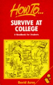 Cover of: How to Survive at College | David Acres