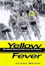 Cover of: Yellow Fever: The Dark Heart of the Tour de France