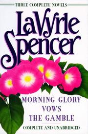 Cover of: LaVyrle Spencer: Three Complete Novels: Morning Glory / Vows / The Gamble (3 Novels in 1 Volume)