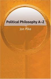 Cover of: Political Philosophy A-Z  (Philosophy A-Z) | Jon Pike