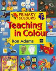 Cover of: Teaching in Colour (Primary Colours) | Ron Adams