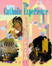 Cover of: The Catholic Experience (Living Faith) | Michael Keene