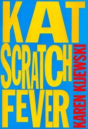 Cover of: Kat scratch fever | Karen Kijewski