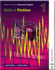 Cover of: Nelson Thornes Framework English 1. Skills in Fiction (Nelson Thornes Framework Engli) | Geoff Reilly