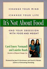 Cover of: It's not about food: Change Your Mind; Change Your Life; End Your Obsession with Food and Weight