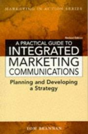 Cover of: A Practical Guide to Integrated Marketing Communications (Marketing in Action) | Tom Brannan