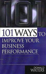 Cover of: 101 Ways to Improve Business Performance (101 Ways) | Donald Waters