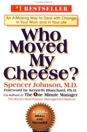 Cover of: Who Moved My Cheese?: An A-mazing Way to Deal With Change in Your Work and in Your Life
