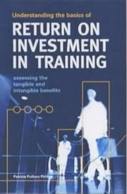 Cover of: Understanding the Basics of Return on Investment in Training