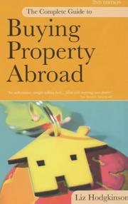 Cover of: The Complete Guide to Buying Property Abroad | Liz Hodgkinson