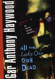 Cover of: All the lucky ones are dead | Gar Anthony Haywood