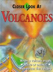 Cover of: A Closer Look at Volcanoes (Closer Look at)