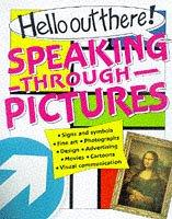 Cover of: Speaking in Pictures (Hello Out There)