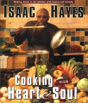 Cover of: Cooking with Heart and Soul | Isaac Hayes