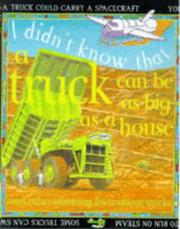 Cover of: I Didn't Know That a Truck Can Be as Big as a House (I Didn't Know That...)