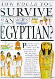Cover of: How Would You Survive as an Ancient Egyptian? (How Would You Survive?)