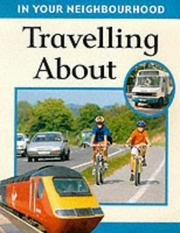 Cover of: Travelling About (In Your Neighbourhood)