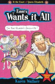 Cover of: Essex Wants It All (Court of Queen Elizabeth)